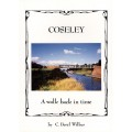 Coseley: A Walk Back In Time - Beryl Wilkes