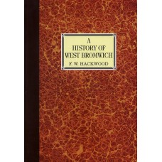A History of West Bromwich (limited edition) - FW Hackwood