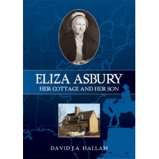 Eliza Asbury - Her Cottage and Her Son - David J. A. Hallam