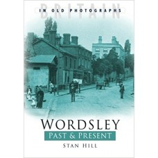 Wordsley Past and Present - Stan Hill
