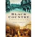 Black Country Chronicles - Tom Larkin
