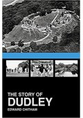 The Story of Dudley - Edward Chitham