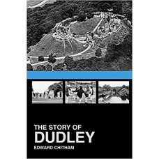 The Story of Dudley - Edward Chitham
