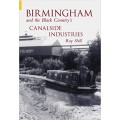 Birmingham & The Black Country's Canalside Industries - Ray Shill