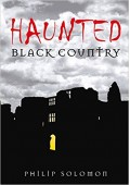 Haunted Black Country - Philip Solomon