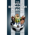 The West Bromwich Albion Miscellany - David Clayton