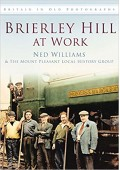 Brierley Hill at Work (Britain in Old Photographs) - Ned Williams, The Mount Pleasant Local History Group
