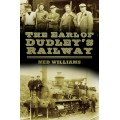 The Earl of Dudley's Railway - Ned Williams