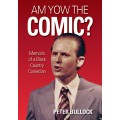 Am Yow The Comic? - Memoirs of a Black Country Comedian - Peter Bullock